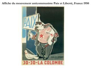 Affiche du mouvement anticommuniste Paix et Liberté, France 1950