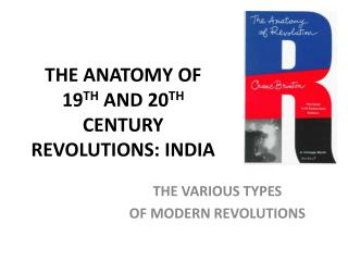 THE ANATOMY OF  19 TH  AND 20 TH CENTURY  REVOLUTIONS: INDIA
