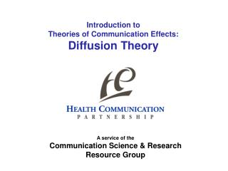 Introduction to Theories of Communication Effects: Diffusion Theory