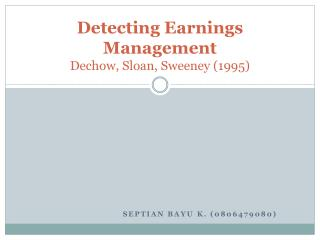 Detecting Earnings Management Dechow , Sloan, Sweeney (1995)