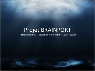 Projet BRAINPORT