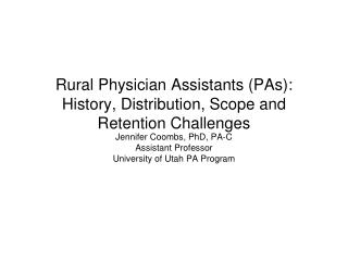 Rural Physician Assistants (PAs): History, Distribution, Scope and Retention Challenges