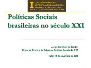 Pol�ticas Sociais brasileiras no s�culo XXI
