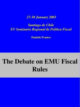 27-30 January 2003   Santiago de Chile XV Seminario Regional de Pol tica Fiscal   Daniele Franco