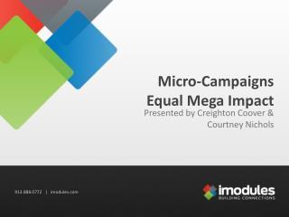 Micro-Campaigns Equal Mega Impact