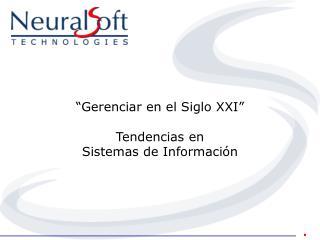 �Gerenciar en el Siglo XXI� Tendencias en Sistemas de Informaci�n