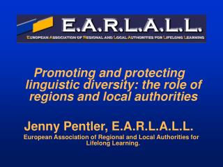 Promoting and protecting linguistic diversity: the role of regions and local authorities