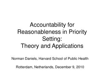 Accountability for Reasonableness in Priority Setting:  Theory and Applications