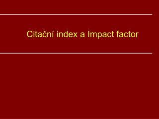 Citační index a Impact factor