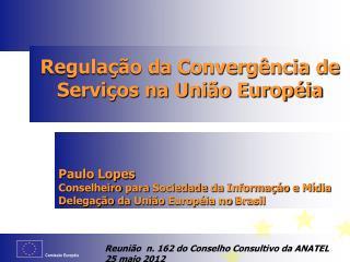 Regula��o da Converg�ncia de Servi�os na Uni�o Europ�ia