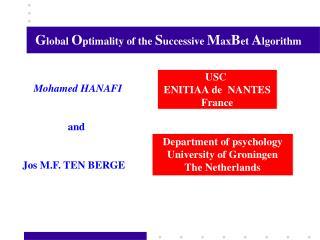 G lobal  O ptimality of the  S uccessive  M ax B et  A lgorithm