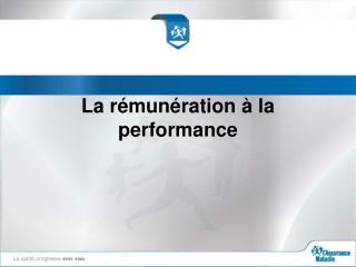 La rémunération à la performance