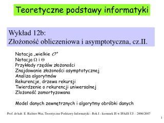 Wykład  1 2 b : Złożoność obliczeniowa  i asymptotyczna, cz.II.