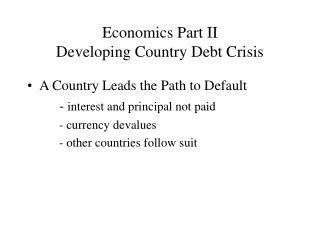 Economics Part II Developing Country Debt Crisis