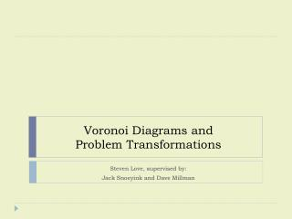 Voronoi Diagrams and Problem Transformations