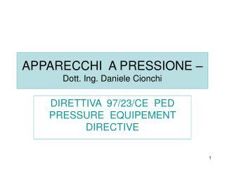 APPARECCHI  A PRESSIONE   Dott. Ing. Daniele Cionchi