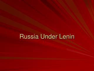 Russia Under Lenin