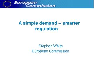 A simple demand – smarter regulation