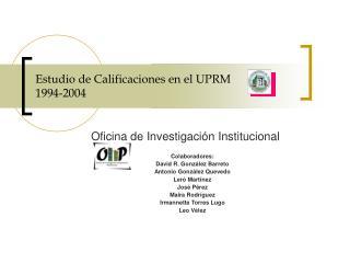 Estudio de Calificaciones en el UPRM 1994-2004