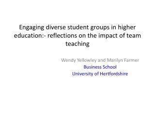 Engaging diverse student groups in higher education:- reflections on the impact of team teaching
