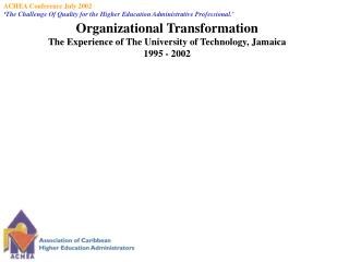 Organizational Transformation The Experience of The University of Technology, Jamaica 1995 - 2002