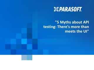 API testing myths debunked