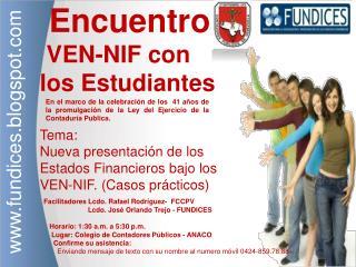 Encuentro  VEN-NIF con    los Estudiantes