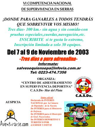 Del 7 al 9 de Noviembre de 2003 -Tres días a pura adrenalina- Informate: