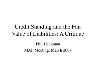Credit Standing and the Fair Value of Liabilities: A Critique