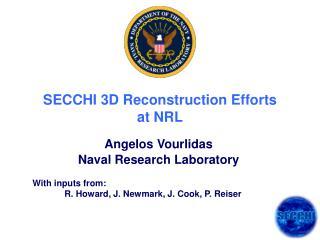 SECCHI 3D Reconstruction Efforts  at NRL