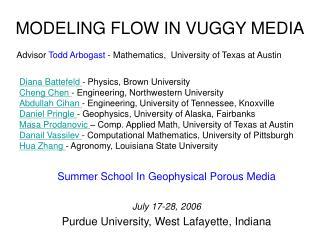 Summer School In Geophysical Porous Media  July 17-28, 2006 Purdue University, West Lafayette, Indiana