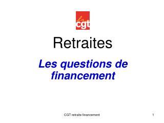 Retraites Les questions de financement