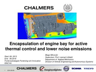 Encapsulation of engine bay for active thermal control and lower noise emissions