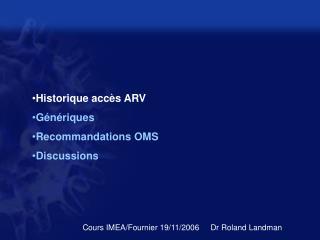 Historique acc s ARV  G n riques Recommandations OMS Discussions