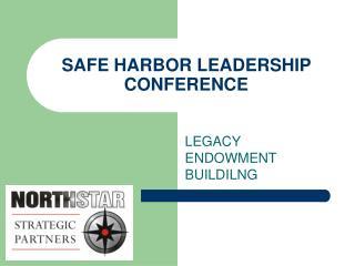 SAFE HARBOR LEADERSHIP CONFERENCE