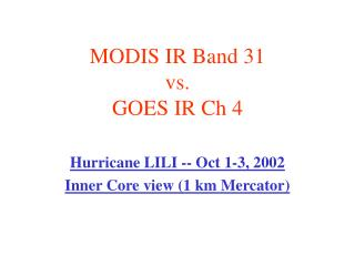 MODIS IR Band 31  vs.  GOES IR Ch 4