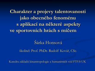 Šárka Honsová školitel: Prof. PhDr. Rudolf Kovář, CSc.