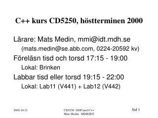C++ kurs CD5250, h�stterminen 2000