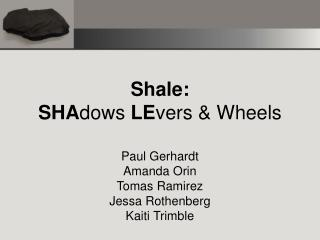 Shale:  SHA dows  LE vers & Wheels