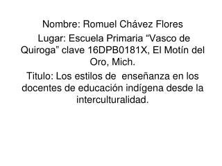 Nombre: Romuel Chávez Flores