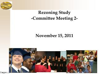 Rezoning Study -Committee Meeting 2-   November 15, 2011