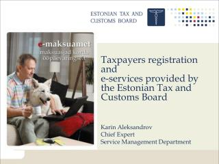 Taxpayers registration  and e-services provided by the Estonian Tax and Customs Board