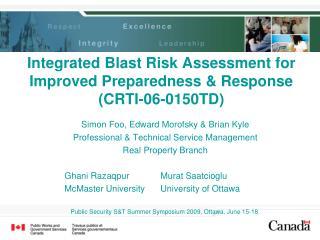 Integrated Blast Risk Assessment for Improved Preparedness & Response (CRTI-06-0150TD)