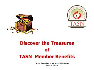 Discover the Treasures  of  TASN  Member Benefits
