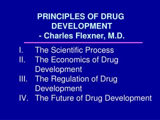 PRINCIPLES OF DRUG  DEVELOPMENT - Charles Flexner, M.D.