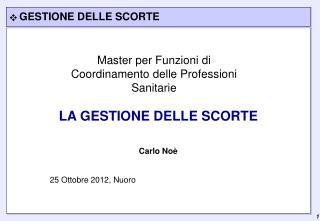 LA GESTIONE DELLE SCORTE Carlo Noè