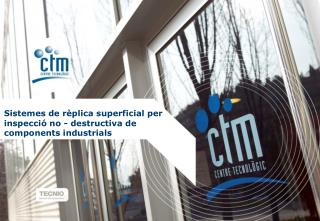 Sistemes de rèplica superficial per  inspecció no - destructiva  de components industrials