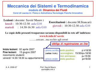 Lezioni  ( docente: Savrié Mauro ) lunedì  :  10:30-12:30   aula G10