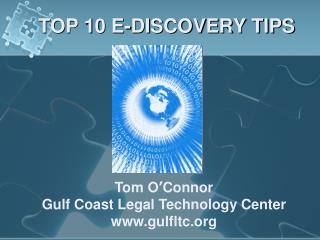 TOP 10 E-DISCOVERY TIPS