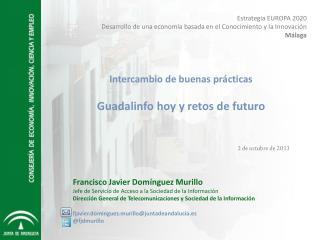 Estrategia EUROPA 2020 Desarrollo de una economía basada en el Conocimiento y la Innovación Málaga